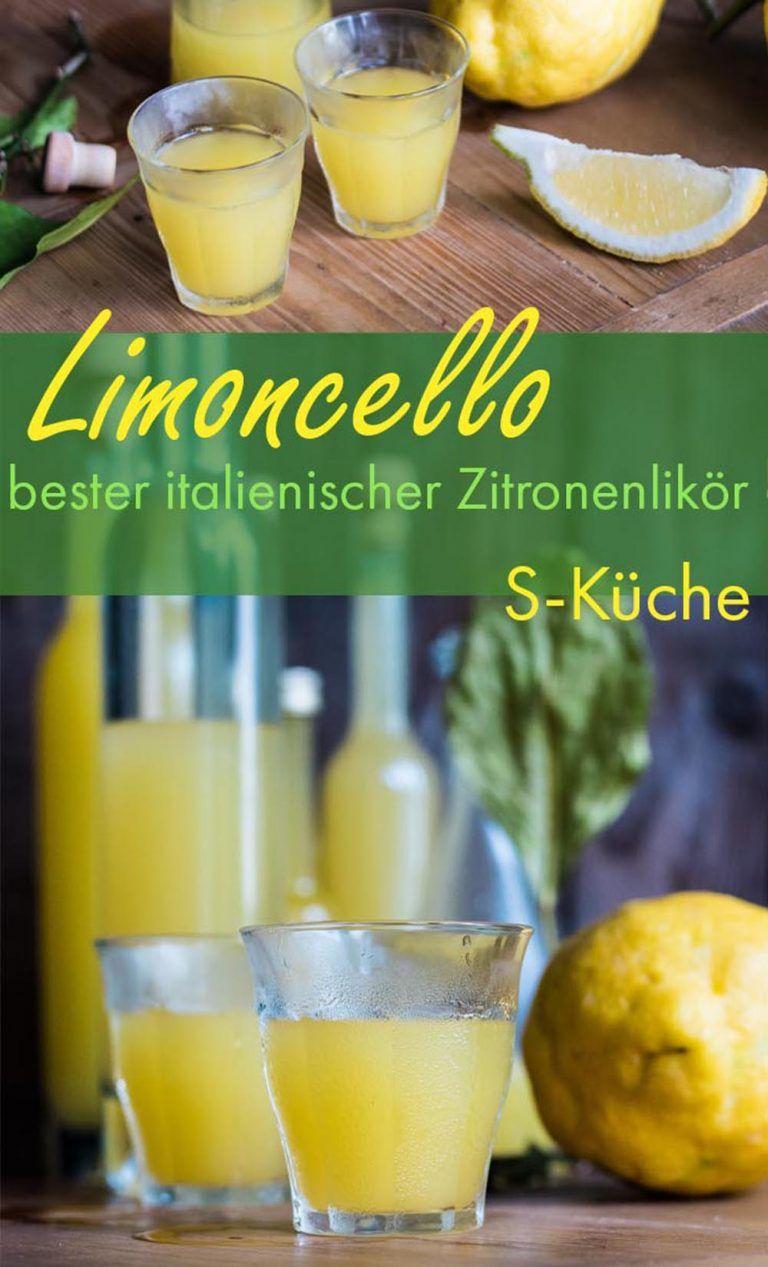 Limoncello - Italienischer Zitronenlikör selbstgemacht | S ...