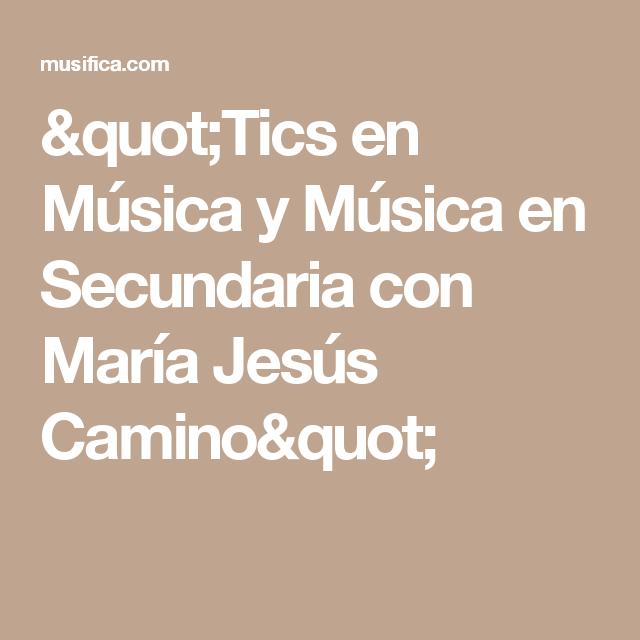 """""""Tics en Música y Música en Secundaria con María Jesús Camino"""""""