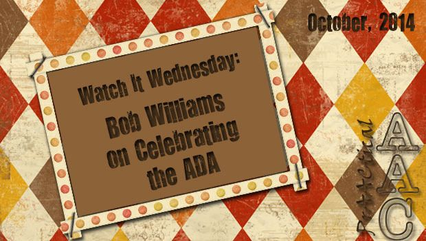 PrAACtical AAC: Watch It Wednesday-Bob Williams on Celebrating the ADA. Pinned by SOS Inc. Resources. Follow all our boards at pinterest.com/sostherapy/ for therapy resources.