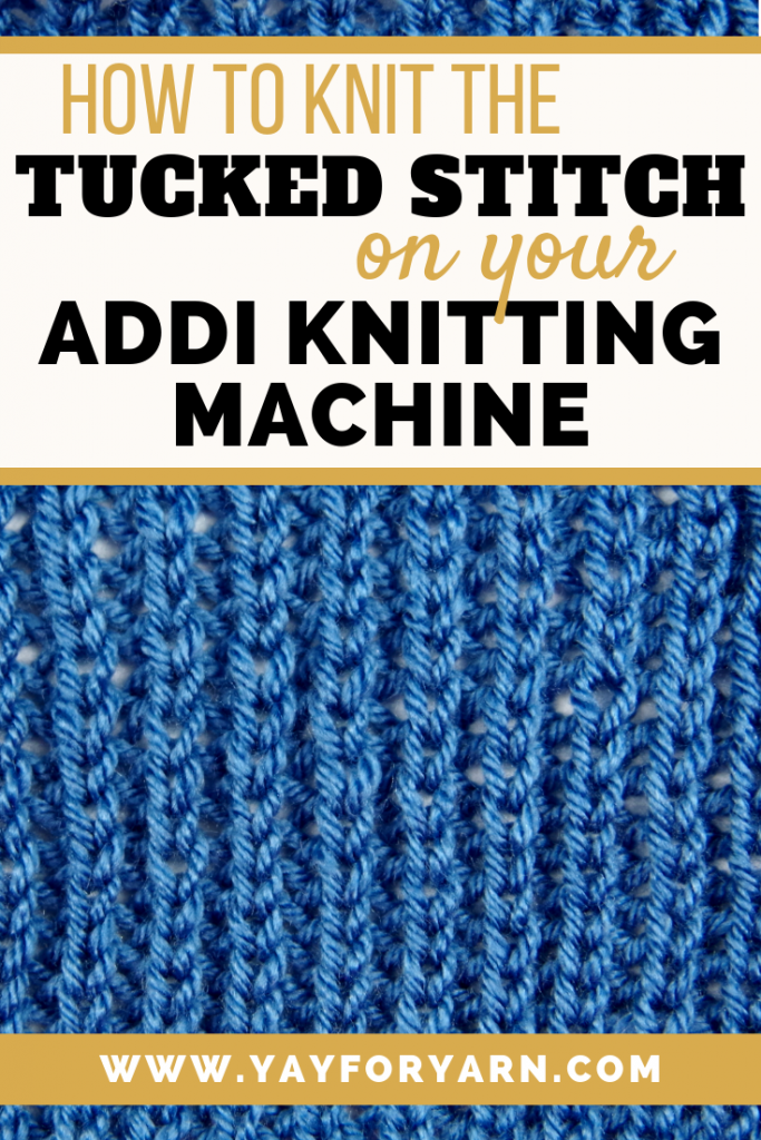 How to Knit the Tucked Stitch on the Addi Knitting Machine | Yay For Yarn