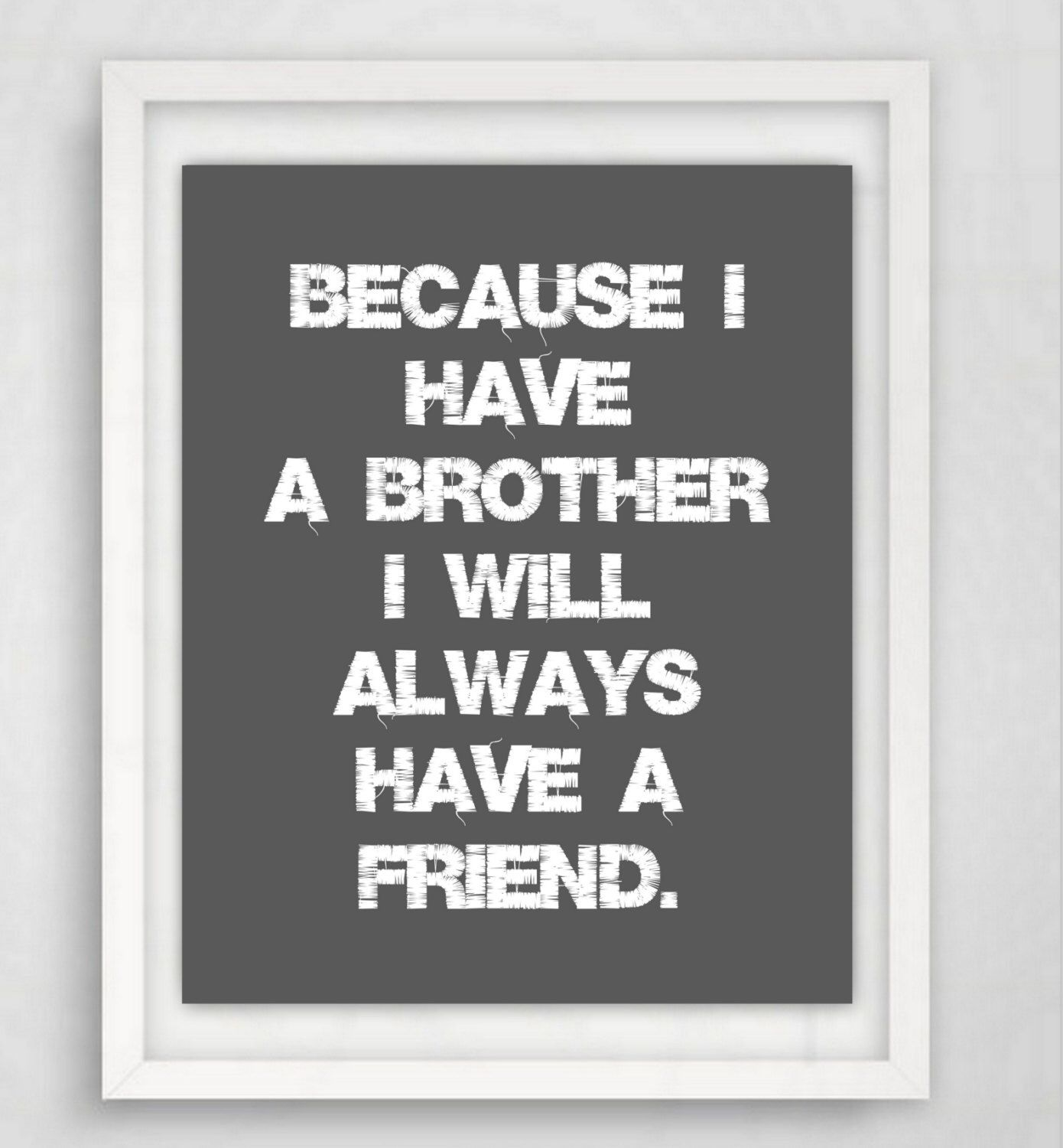 Brother Quote, Brother Print, Gift for Brother, Brothers