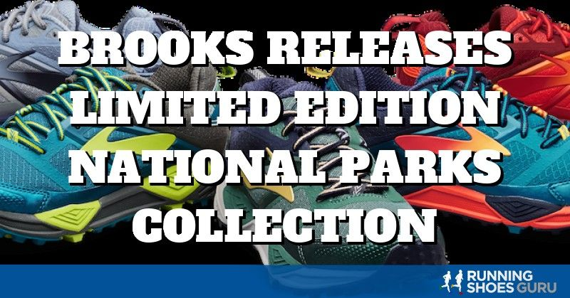 6d673589625e4 Brooks Running Company releases a limited edition National Parks Collection  inclusive of footwear and apparel to
