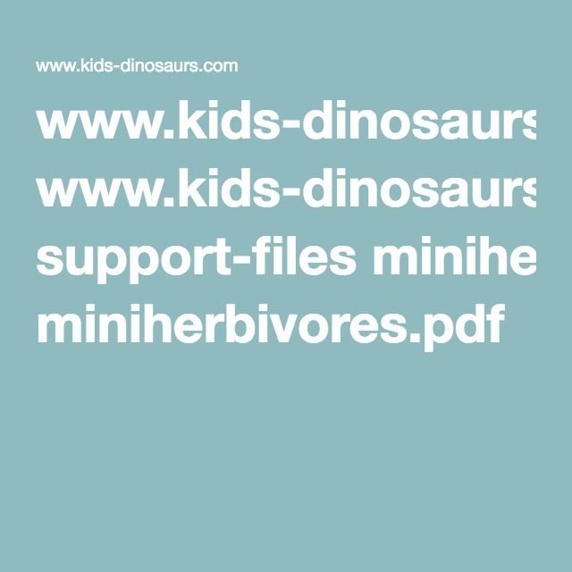Minibok om växtätande dinosaurier att skriva ut www.kids-dinosaurs.com support-files miniherbivores.pdf
