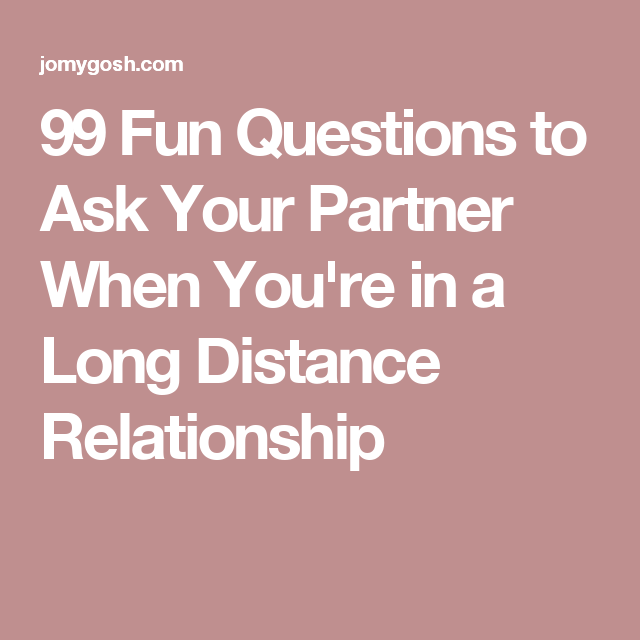 99 Fun Questions to Ask Your Partner When You\'re in a Long ...