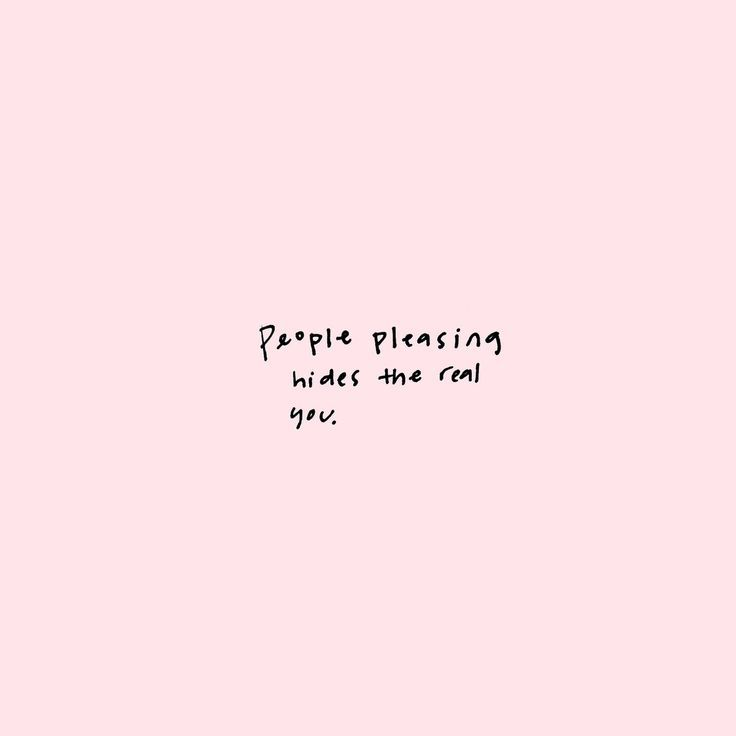 People Pleasing Hides The Real You Quotes Words Quotes
