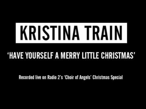 Kristina Train - Have Yourself a Merry Little Christmas - Live on