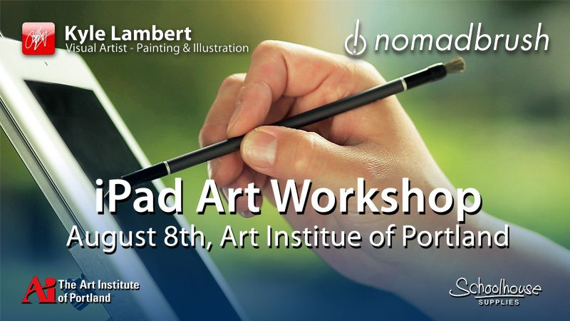 iPad Art Workshop at the Art Institute of Portland with Nomad Brush and Artist Kyle Lambert