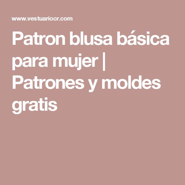 Patron blusa básica para mujer | Patrones y moldes gratis | CURSOS ...