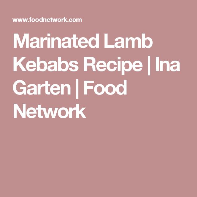 marinated lamb kebabs recipe ina garten food network - Ina Garten Lamb Recipes