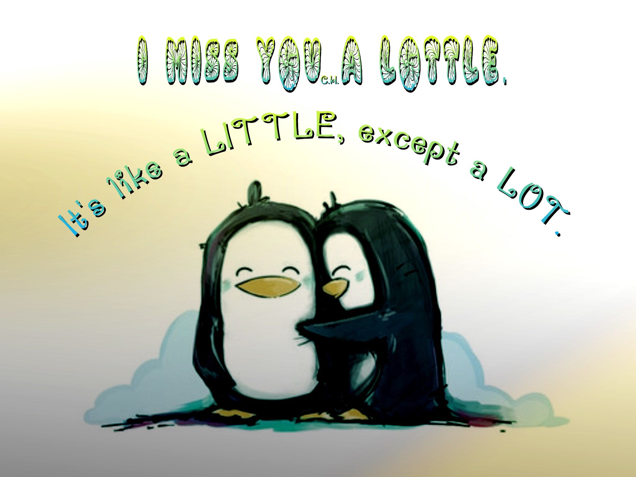 I Miss You A Lottle It S Like A Little Except A Lot Quotations Great Pictures I Miss You