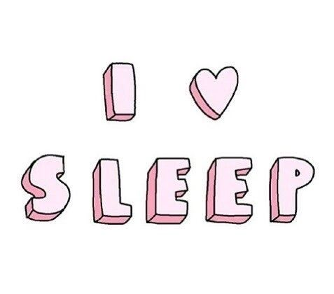 O I Love Sleep Sleep Tumblr Sleep