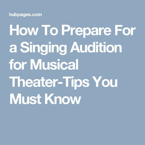 How To Prepare For a Musical Theater Audition Singing auditions