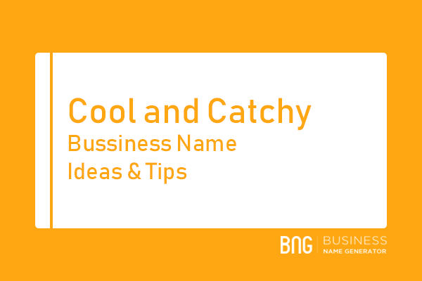 Cool And Catchy Business Name Generator