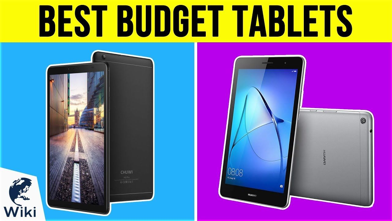 10 Best Budget Tablets 2019 Best Budget Budgeting Tablet