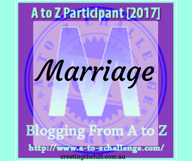 A-Z Challenge ~ Why Midlife's Fabulous ~ Marriage