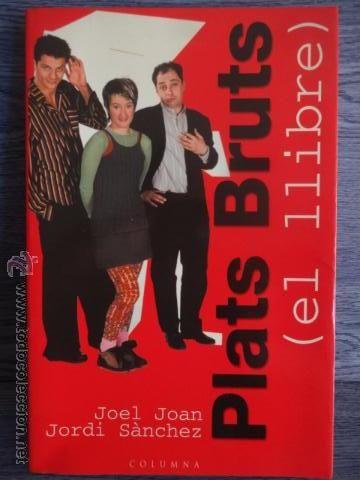 Plats Bruts El Llibre Joel Joan Jordi Sànchez Ed Columna 2009 2ª Ed Como Nuevo Libros Literatura Libros Segunda Mano