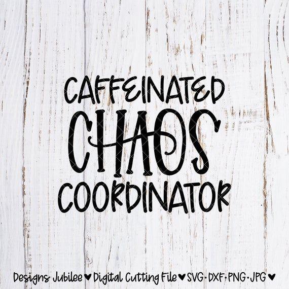 Download Caffeinated Chaos Coordinator svg file, Chaos Coordinator ...