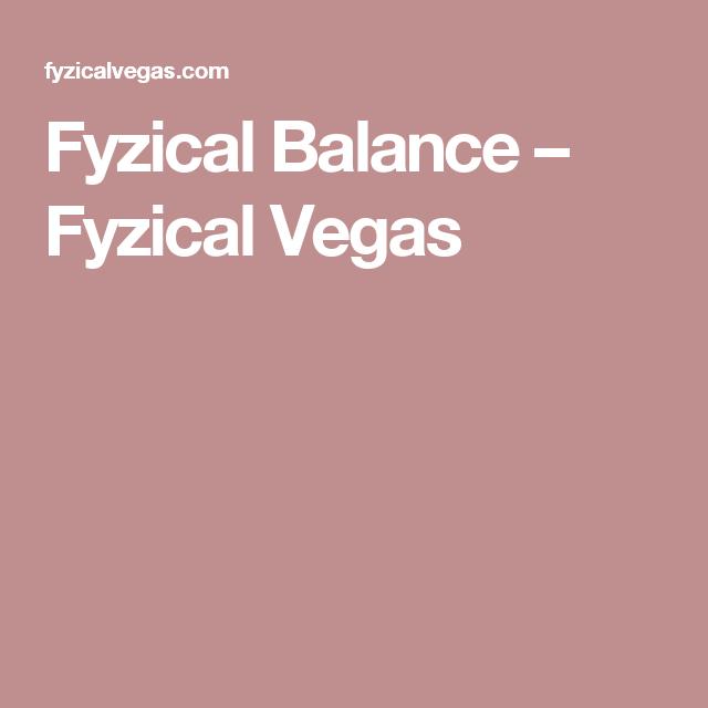 Fyzical Balance – Fyzical Vegas