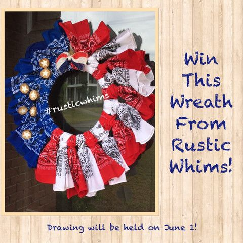 We're Giving Stuff Away! – Rustic Whims - sign up for our newsletter and be entered for a chance to win this beautiful, handmade patriotic wreath to be given away June 1, 2016