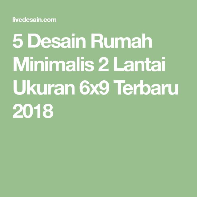 5 Desain Rumah Minimalis 2 Lantai Ukuran 6x9 Terbaru 2018 Denah