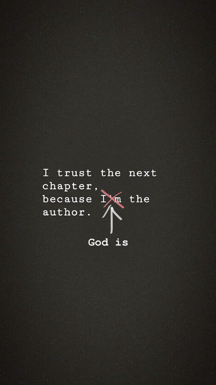 Next Chapter Quotes Life Quotes God Is The Author I Trust My