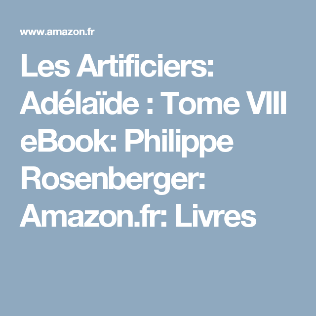 Les Artificiers Adelaide Tome Viii Ebook Philippe