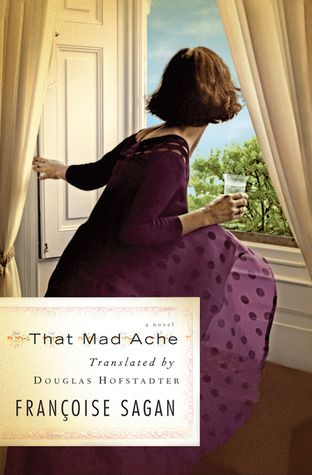that mad ache by francoise sagan
