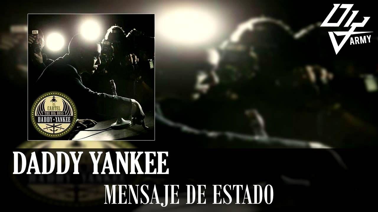 Daddy Yankee - Mensaje De Estado - El Cartel III The Big Boss