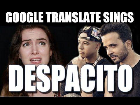 Google Translate Sings Despacito Parody Luis Fonsi Daddy Yankee Ft Justin Bieber Youtube Daddy Yankee Music Channel Luis Fonsi Daddy Yankee