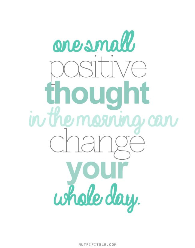 Remember To Start Each Day With A Positive Thought I Can I Will I Believe I Know Can Be Some Powerful Me Quotes Words Motivational Quotes
