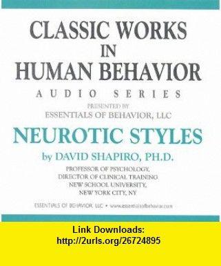 Neurotic Styles (Classic Works in Human Behavior Audio Series) (9780971951129) David Shapiro, Rene Weideman , ISBN-10: 0971951128  , ISBN-13: 978-0971951129 ,  , tutorials , pdf , ebook , torrent , downloads , rapidshare , filesonic , hotfile , megaupload , fileserve