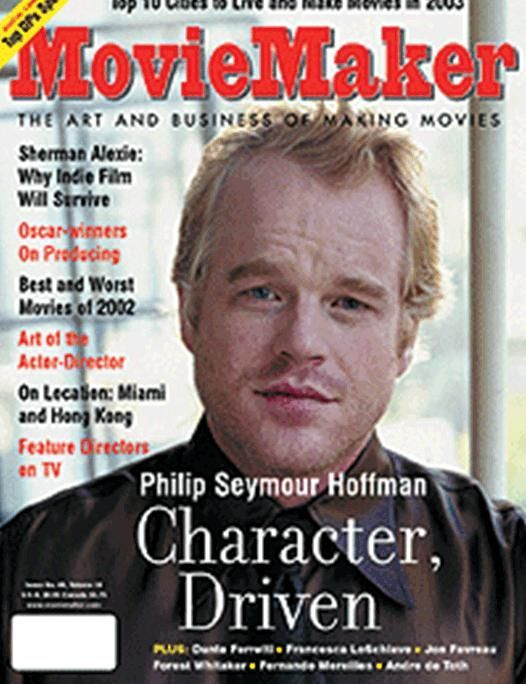 Philip Seymour Hoffman Movie Maker Magazine Cover I Try To Live My Life In Such A Way That I Don T Have Profou Philip Seymour Hoffman Seymour Hoffman Hoffman
