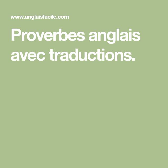 Proverbes Anglais Avec Traductions Proverbe Anglais Proverbe Proverbe Francais