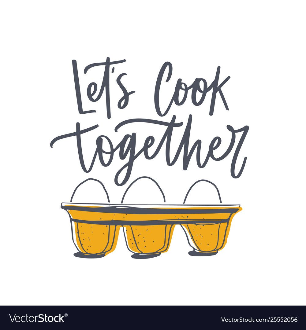 Lets Cook Together Slogan And Eggs In Tray Or Vector Image Ad Slogan Cook Lets Eggs Ad Vector Free Vector Images Free Vector Images