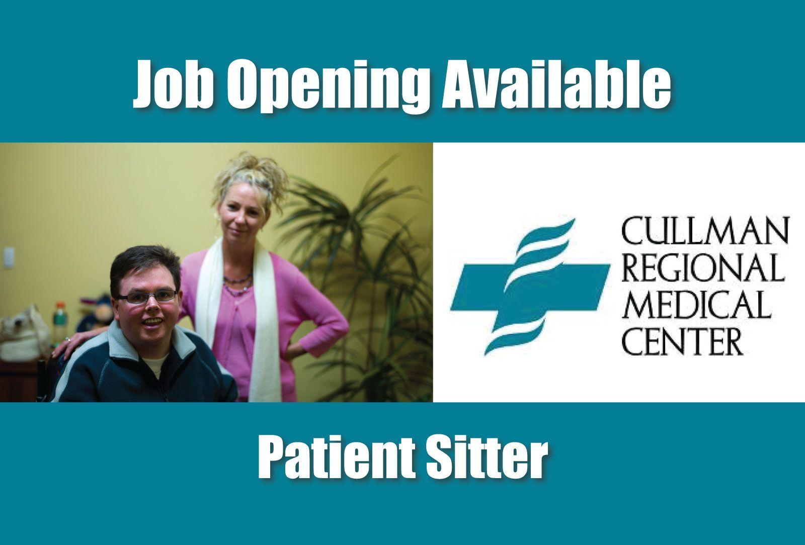 JOB AVAILABLE: PATIENT SITTER Employer: Cullman Regional Medical Center  Shift: Rotating JOB SUMMARY