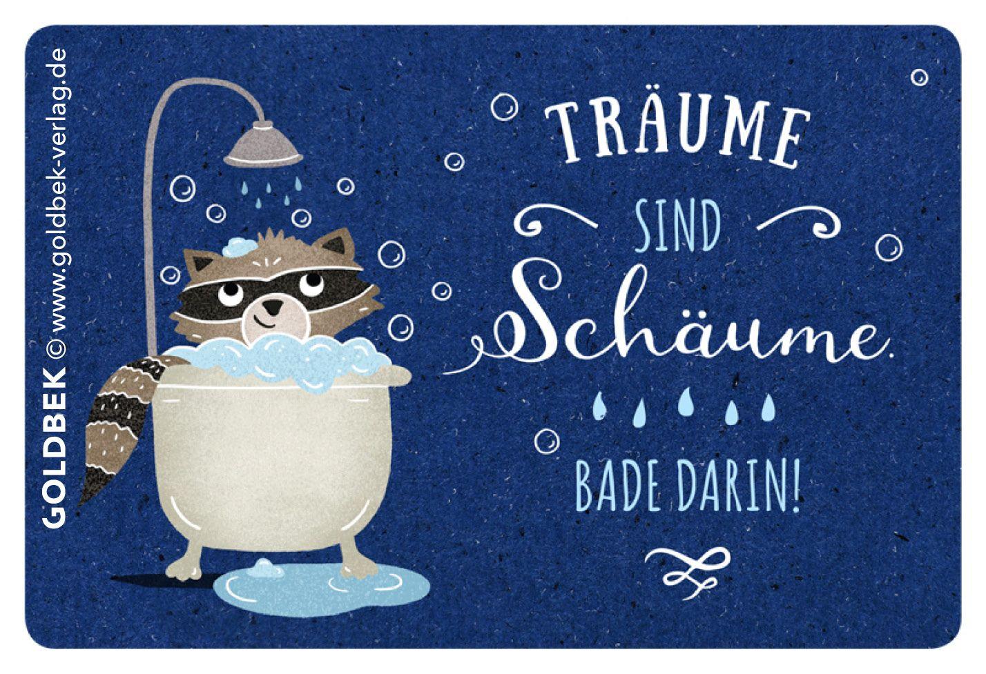 Postkarten Illustrationen Traume Sind Schaume Bade Darin Postkarten Spruche Spruche Coole Spruche