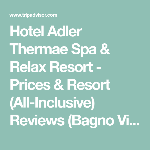 Hotel Adler Thermae Spa & Relax Resort - Prices & Resort (All ...