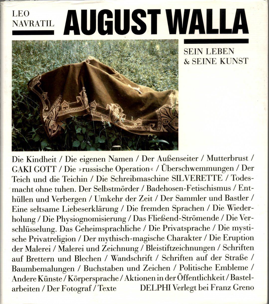 Leo Navratil, August Walla, Sein Leben & Seine Kunst, 233 pages, German, ed. Delphi bei Greno, 1988