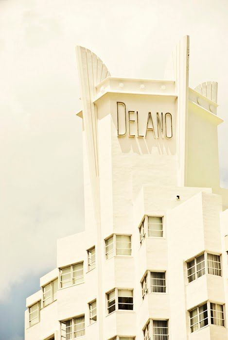 art deco architecture DELANO in Miami Beach, my fave!