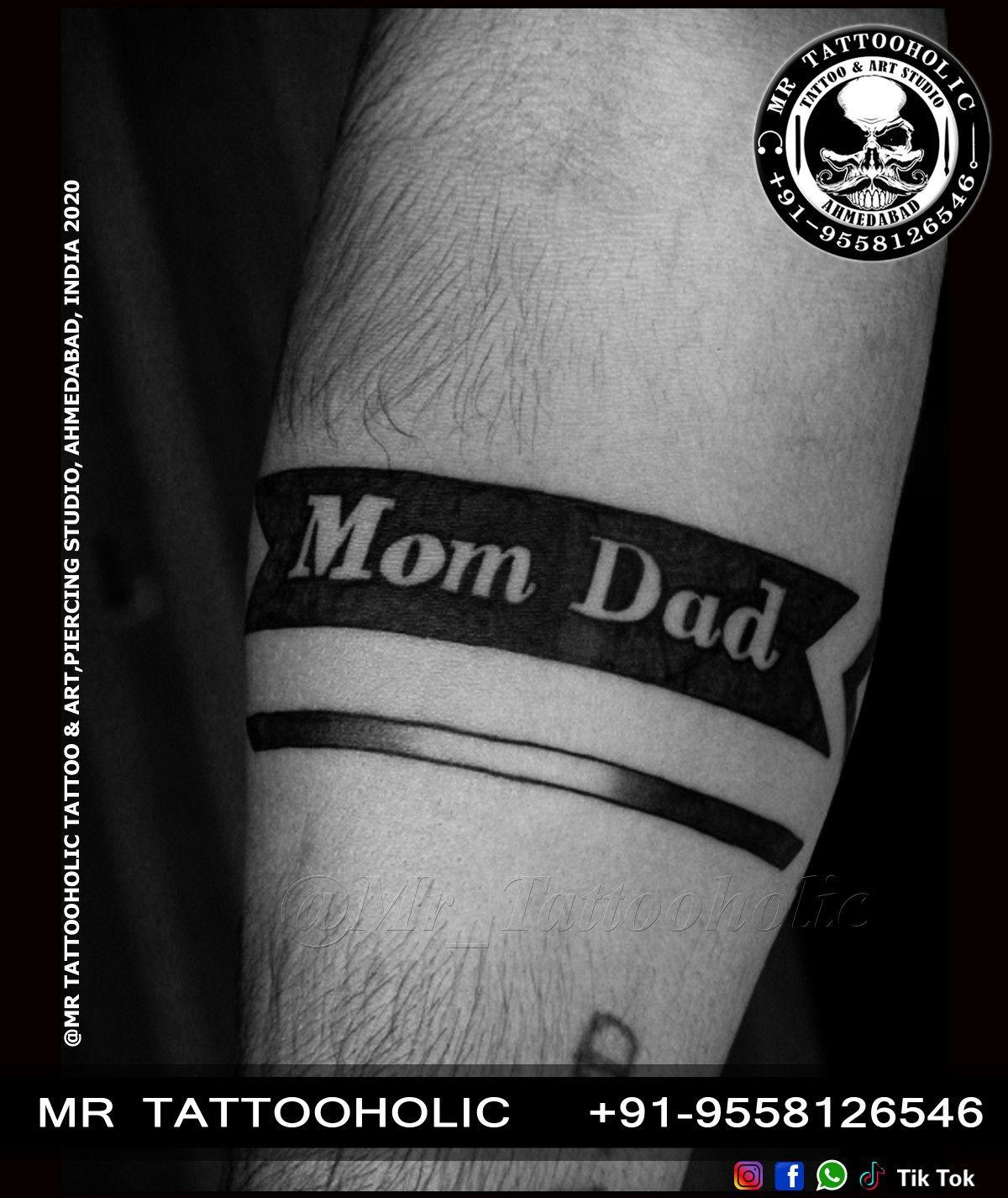 Mom Dad Arm Band Tattoo Mr Tattooholic Tattoo Studio Ahmedabad In 2020 Arm Band Tattoo Band Tattoo Dad Tattoos
