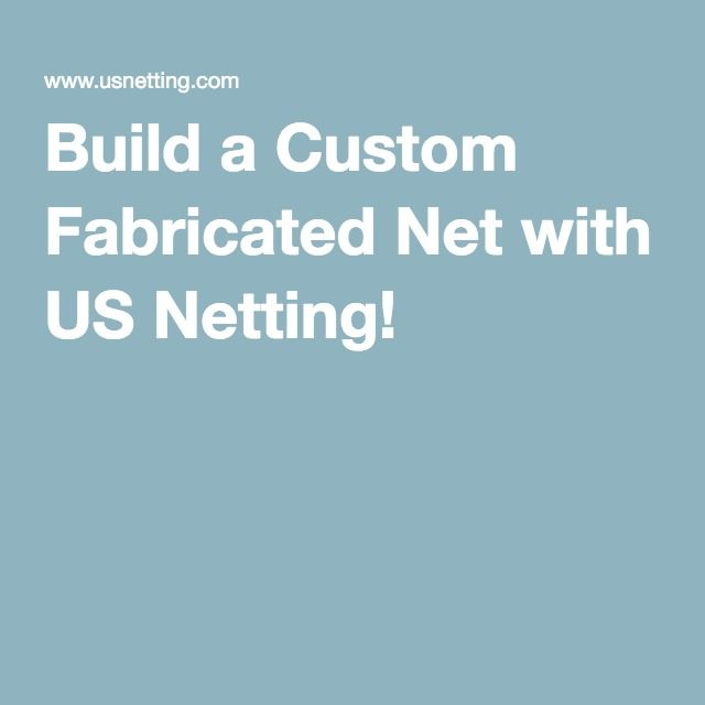 Build a Custom Fabricated Net with US Netting!