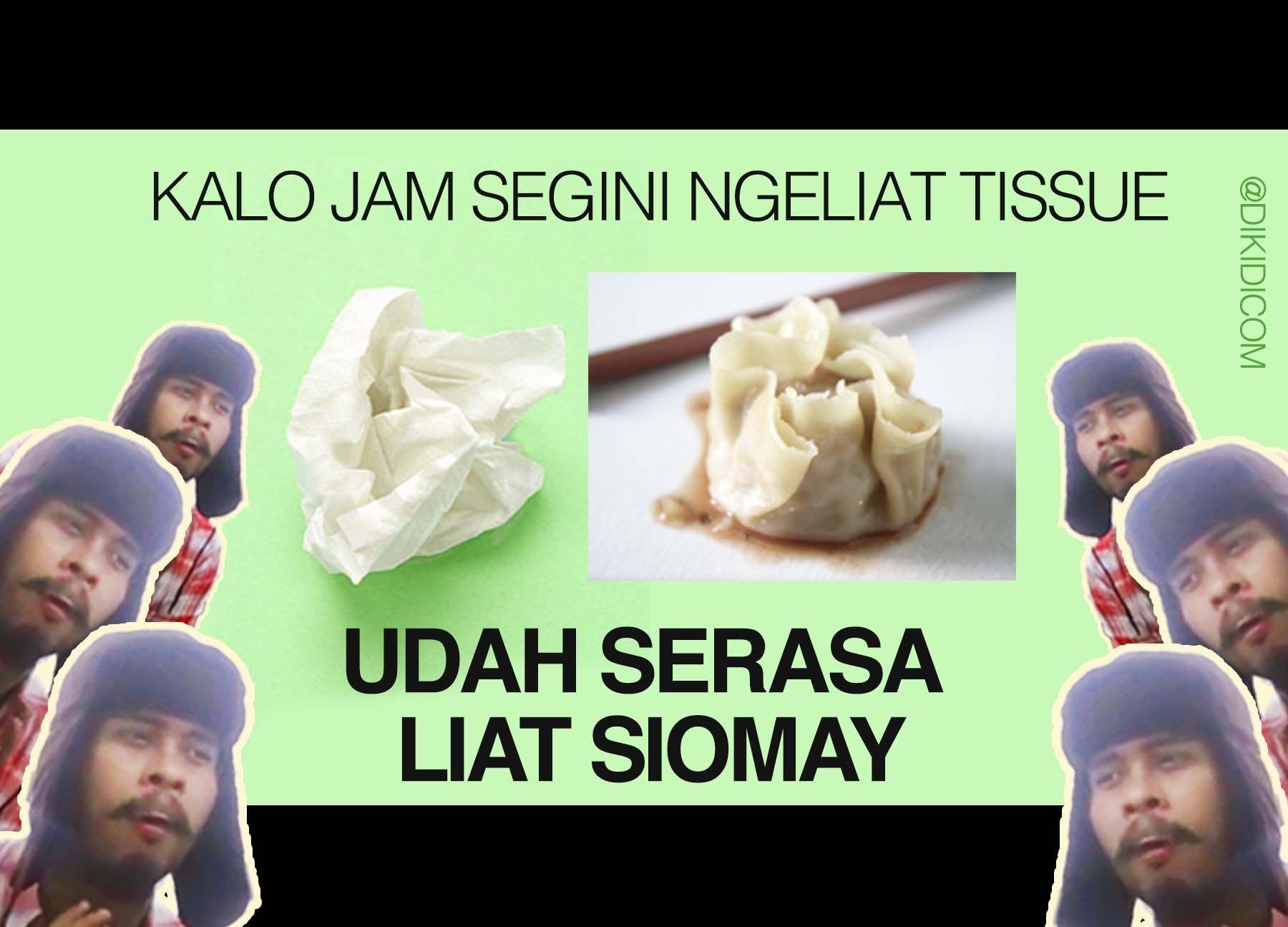 Tissue Rasa Siomay Mau Lebih Cek Dikidicom Meme Indonesia