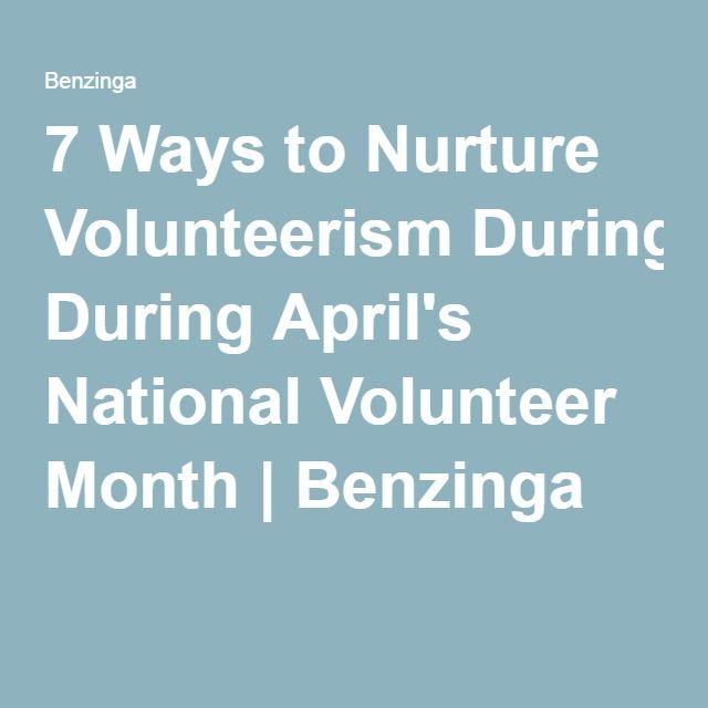 7 Ways to Nurture Volunteerism During April's National Volunteer Month | Benzinga