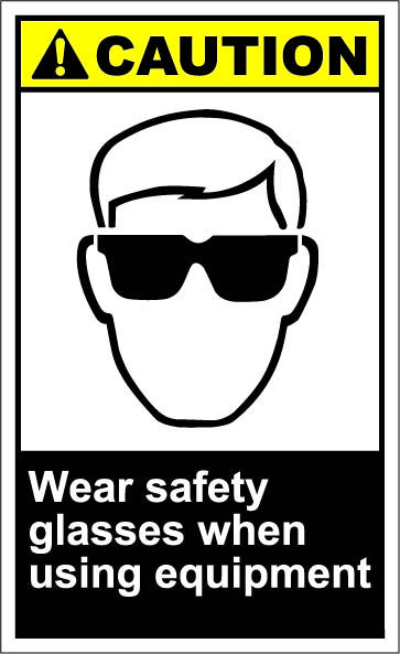 ANSI Danger Sign Wear Safety Glasses When Using EquipmentMade in the USA