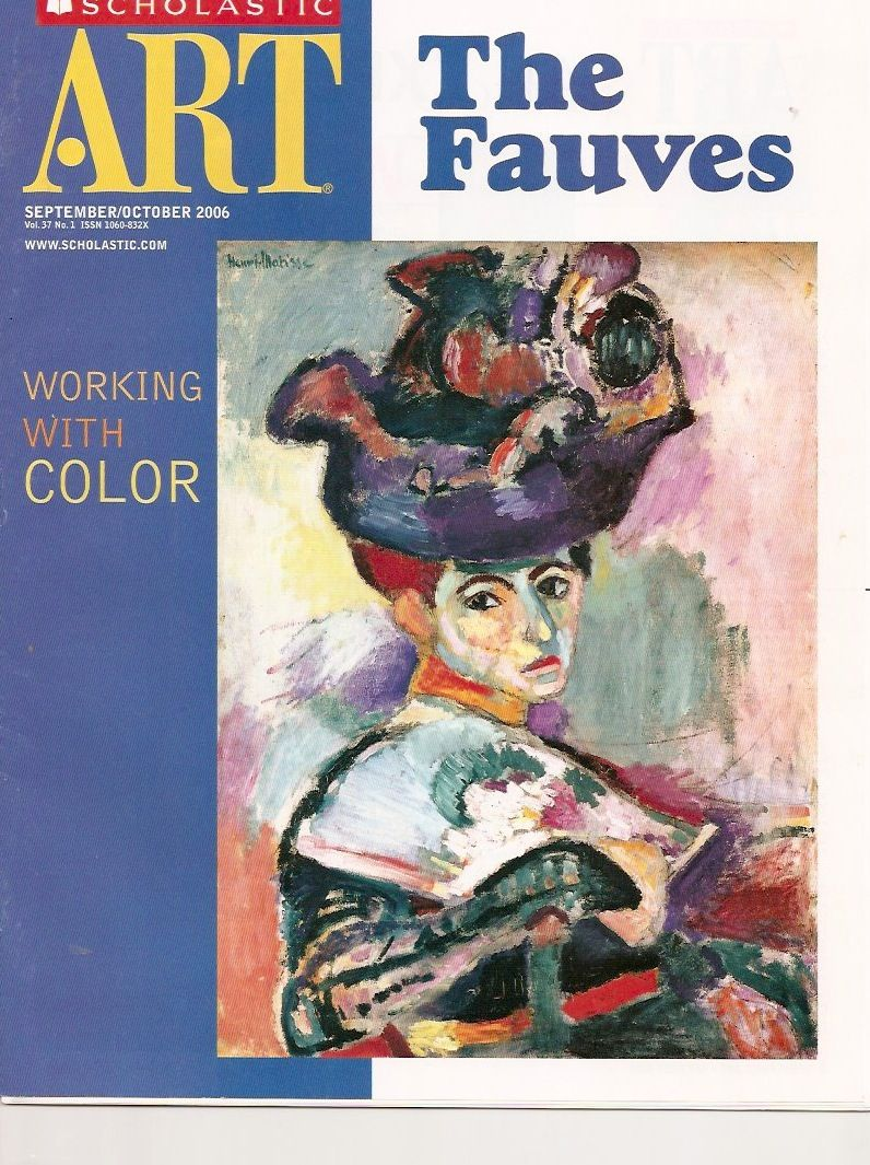 Color art magazine - Scholastic Art Sept Oct 2006 Vol 37 No 1 The Fauves Working With Color