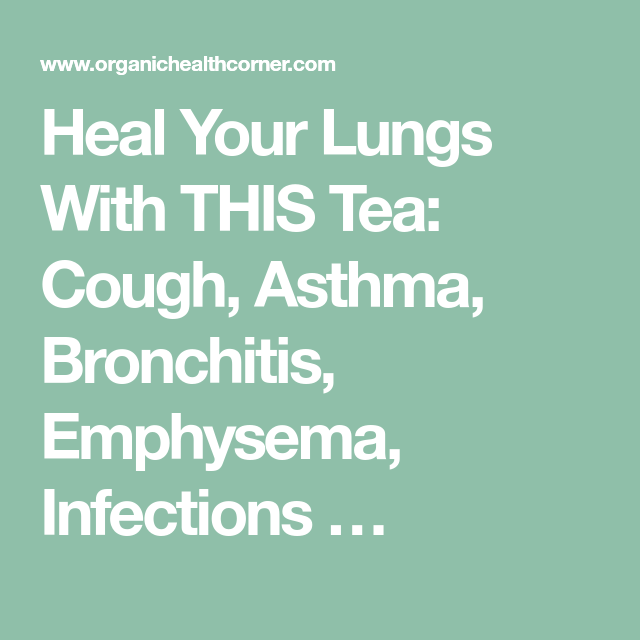 Heal Your Lungs With THIS Tea: Cough, Asthma, Bronchitis, Emphysema, Infections …