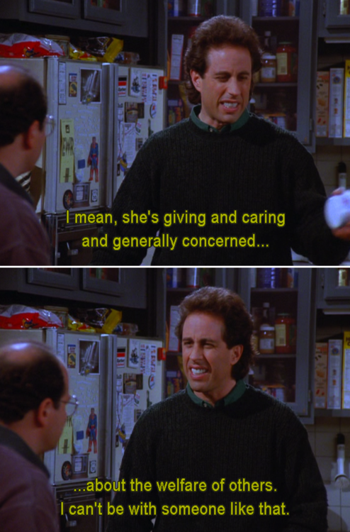 Jerry Seinfeld Quotes Brilliant Seinfeld Quote  Jerry Can't Be With Someone Who Is Too Good 'the .