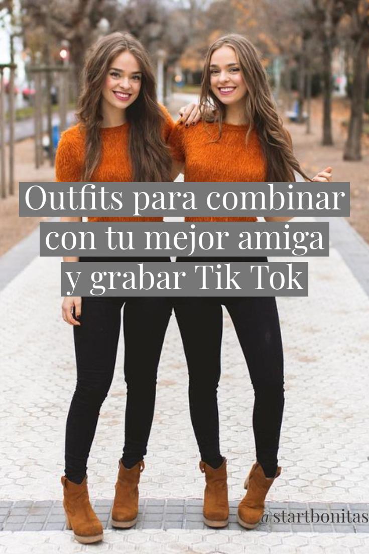 Outfits Para Combinar Con Tu Mejor Amiga Y Grabar Tik Tok Mejor Amiga Mejores Amigos Outfits