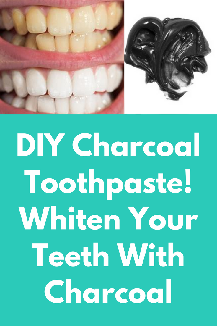 Diy Charcoal Toothpaste Whiten Your Teeth With Charcoal Today I