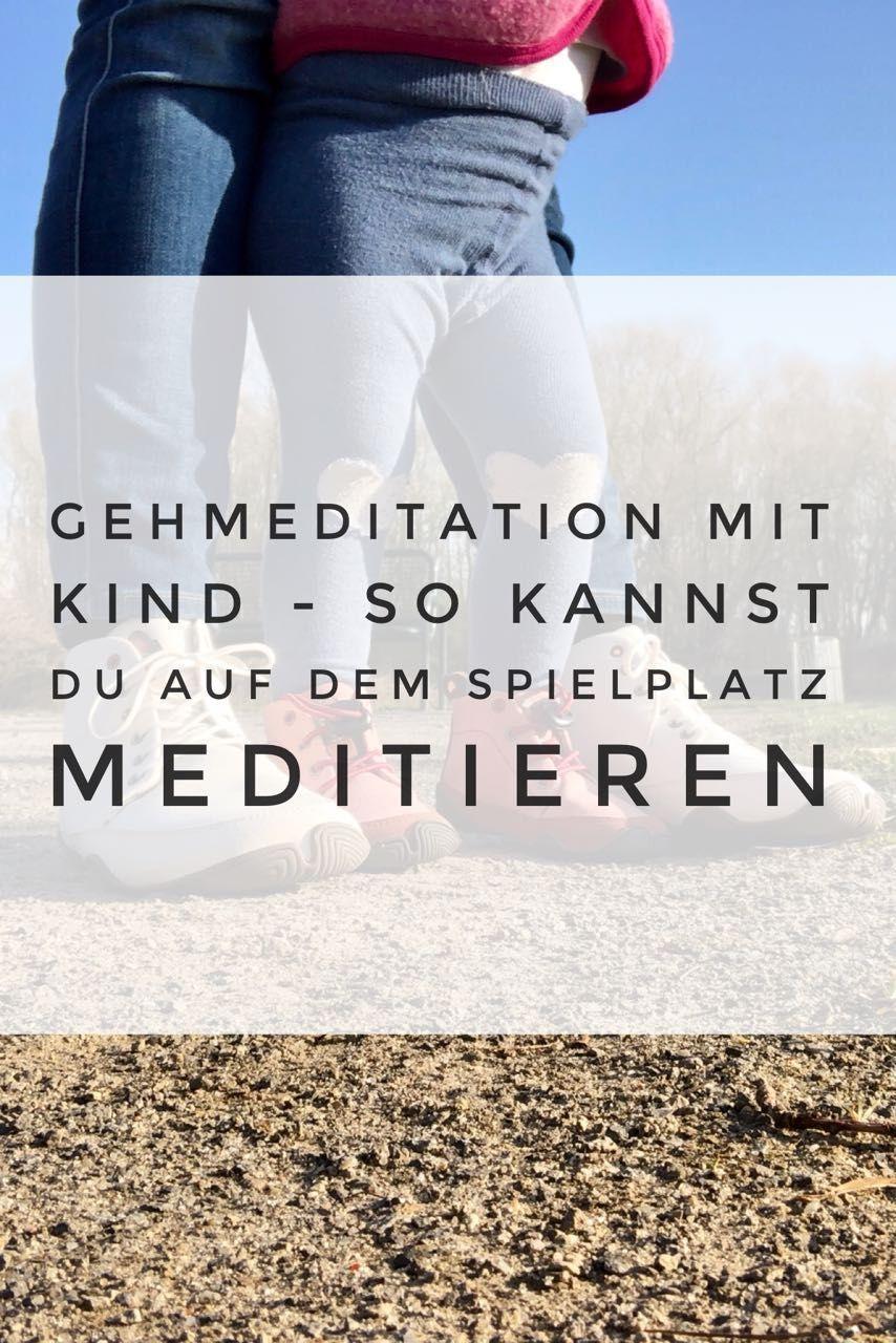 Gehmeditation für Mamas: So meditierst du auf dem Spielplatz ...